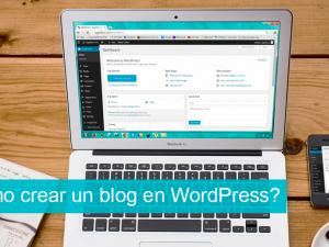 Cómo crear un blog en WordPress gratis