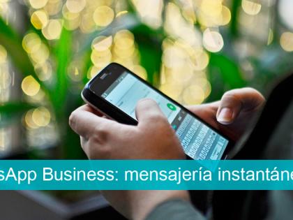 WhatsApp Business: cómo vender a través de la mensajería instantánea