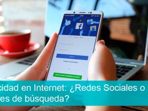 Publicidad en Internet: ¿Redes Sociales o motores de búsqueda?