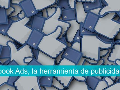 Facebook Ads, la herramienta de publicidad online