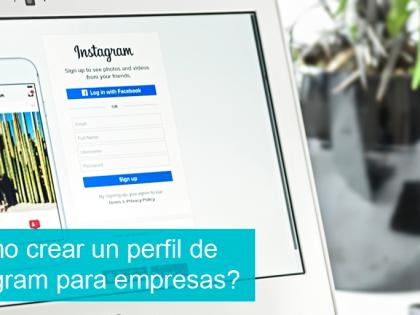 Cómo crear un perfil de Instagram para empresas