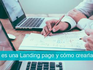¿Qué es una Landing Page y cómo crearla?
