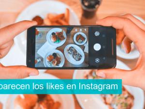 Desaparecen los likes en Instagram. Y ahora, ¿qué?
