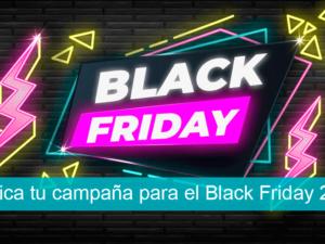 Planifica tu campaña para el Black Friday 2019