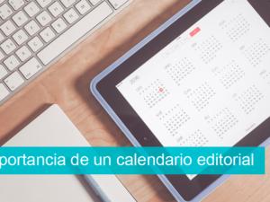 La importancia de un calendario editorial