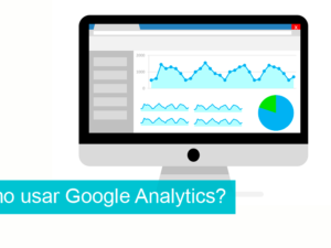 Cómo usar Google Analytics en tu página web