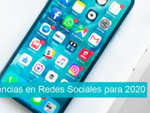 Tendencias en Redes Sociales para 2020