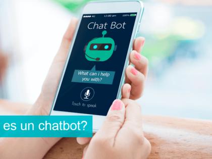 ¿Qué es un chatbot y cómo puede ayudarte en tu estrategia?