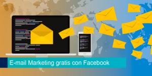 E-mail Marketing gratis con Facebook