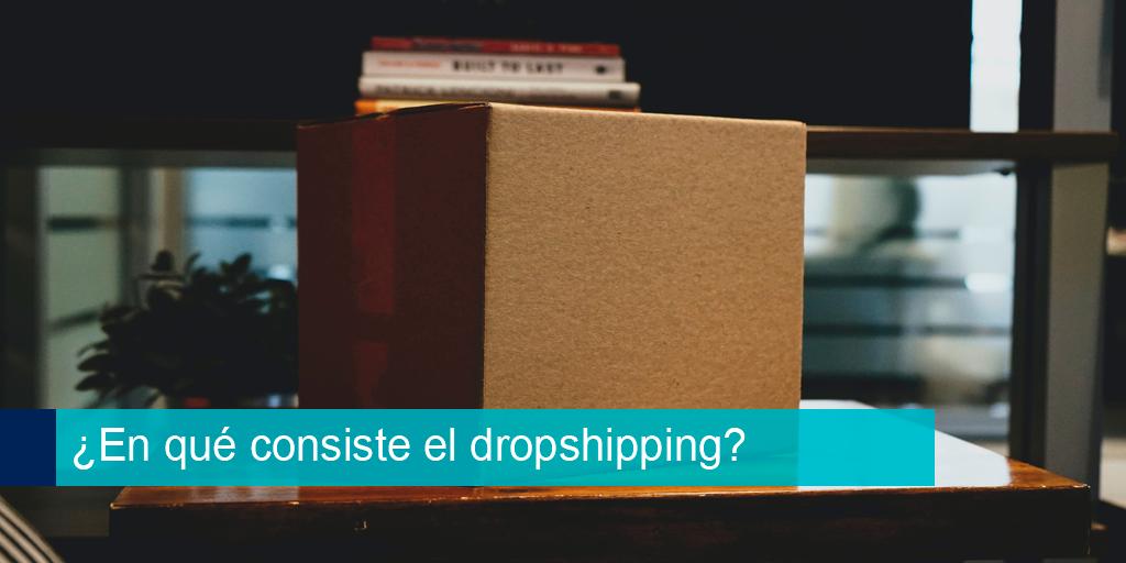 ¿En qué consiste el dropshipping?