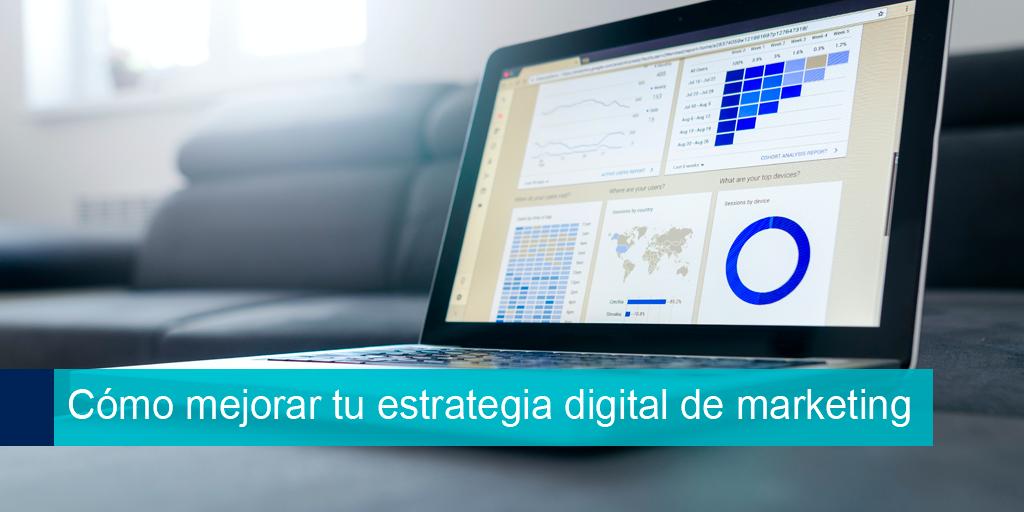 Cómo mejorar tu estrategia digital de marketing